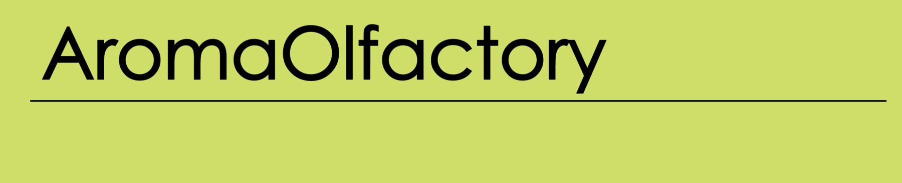 AromaOlfactory